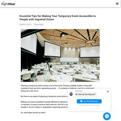 Essential Tips for Making Your Temporary Event Accessible to People with Impaired Vision