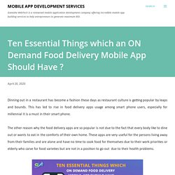 Ten Essential Things which an ON Demand Food Delivery Mobile App Should Have ?