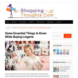 Some Essential Things to Know While Buying Lingerie -