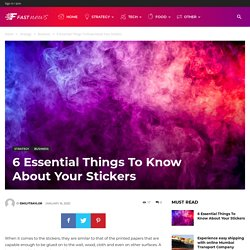 6 Essential Things To Know About Your Stickers