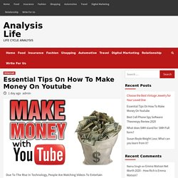 Essential Tips On How To Make Money On Youtube