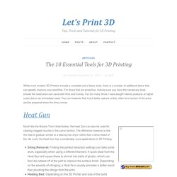 The 10 Essential Tools for 3D Printing - Let's Print 3D