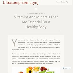 Vitamins And Minerals That Are Essential For A Healthy Body – Ultracarepharmacynj