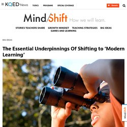 The Essential Underpinnings Of Shifting to 'Modern Learning'