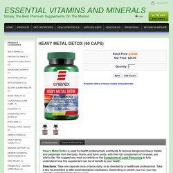 ESSENTIAL VITAMINS AND MINERALS - Heavy Metal Detox (60 Caps)
