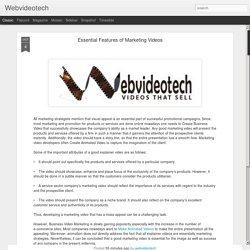 Webvideotech: Essential Features of Marketing Videos