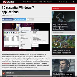 10 essential Windows 7 applications - PC Gamer