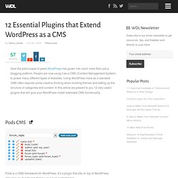 12 Essential Plugins that Extend WordPress as a CMS