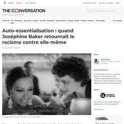 Auto-essentialisation : quand Joséphine Baker retournait le racisme contre elle-même