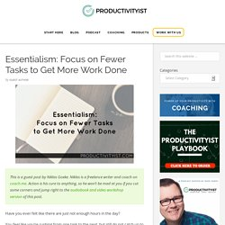 Essentialism: Focus on Fewer Tasks to Get More Work Done