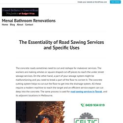 The Essentiality of Road Sawing Services and Specific Uses