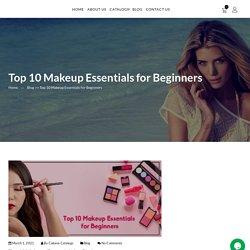 Top 10 Makeup Essentials for Beginners - Cabana Obonu Outdoors LLC