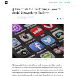 5 Essentials to Developing a Powerful Social Networking Platform