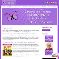 7 Essentials - BreastCancerConqueror.com/ Healing Breast Cancer/ Natural Cancer Cures/ Recipes for Cancer Patients