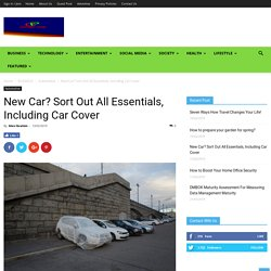 New Car? Sort Out All Essentials, Including Car Cover
