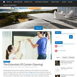 The Essentials Of Curtain Cleaning! - The Property Investment Blog - Australian Investment Property Guide