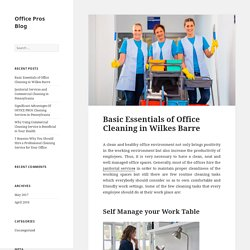 Basic Essentials of Office Cleaning in Wilkes Barre – Office Pros Blog
