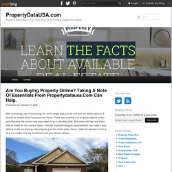 Are You Buying Property Online? Taking A Note Of Essentials From Propertydatausa.Com Can Help. - PropertyDataUSA.com