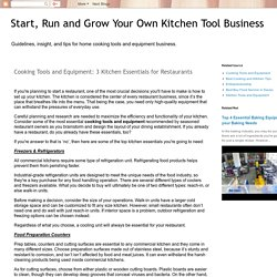 Start, Run and Grow Your Own Kitchen Tool Business: Cooking Tools and Equipment: 3 Kitchen Essentials for Restaurants