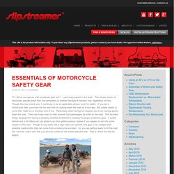 Essentials of Motorcycle Safety Gear - Slipstreamer