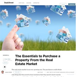 The Essentials to Purchase a Property From the Real Estate Market – StackStreet