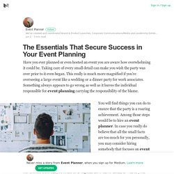 The Essentials That Secure Success in Your Event Planning