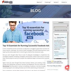 Top 10 Essentials for Running Successful Facebook Ads