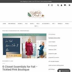 6 Closet Essentials for Fall - Tickled Pink Boutique