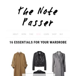 16 Essentials for Your Wardrobe — The Note Passer