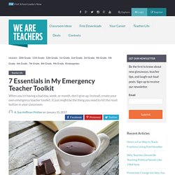 7 Essentials in My Emergency Teacher Toolkit - WeAreTeachers