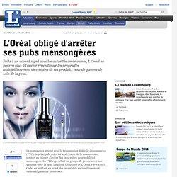 L Oréal obligé d arrêter ses pubs mensongères