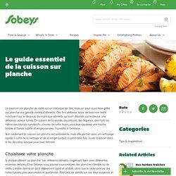 Le guide essentiel de la cuisson sur planche - Sobeys Inc.