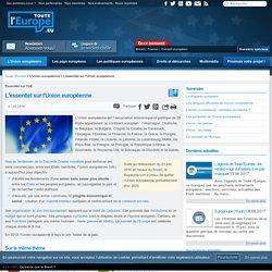 L'essentiel sur l'Union européenne