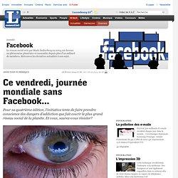 Ce vendredi, journée mondiale sans Facebook…