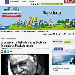 La pensée essentielle de Murray Bookchin, fondateur de l'écologie sociale