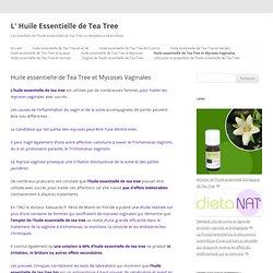 l'huile essentielle de tea tree et la mycose vaginale.