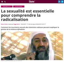 La sexualité est essentielle pour comprendre la radicalisation
