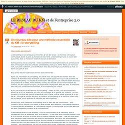 km20 - Un nouveau site pour une méthode essentielle du KM : le storytelling