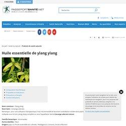 Huile essentielle de ylang ylang : utilisation, propriétés et bienfaits