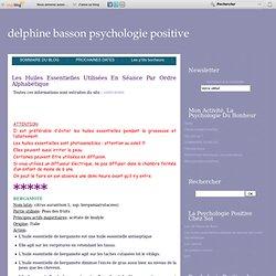 Les huiles essentielles par ordre alphabétique - Le blog de Delphine Basson Psychologue