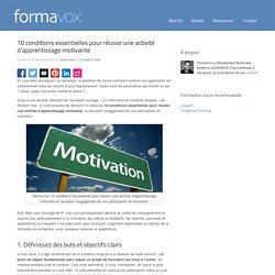 10 conditions essentielles pour réussir une activité d'apprentissage motivante
