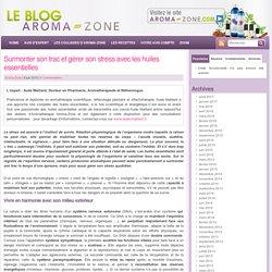 Surmonter son trac et gérer son stress avec les huiles essentielles - Le Blog Aroma-Zone - Aromathérapie et Cosmétique maison