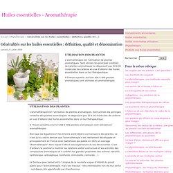 Généralités sur les huiles essentielles : définition, qualité et dénomination