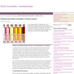 Utilisation des huiles essentielles : les bases neutres