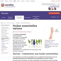Huiles essentielles varices : l'aromathérapie contre les varices