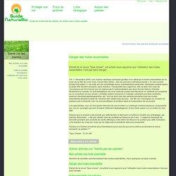 Danger des huiles essentielles - Conseil en jardinage biologique