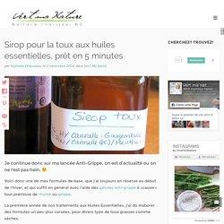 Sirop pour la toux aux huiles essentielles, prêt en 5 minutes - Nathalie Chausseau, ND - Vert Ma Nature
