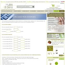 Calculez vos dosages d'huiles essentielles sur Huiles & Sens - Cosmétiques maison