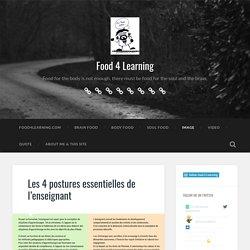 Les 4 postures essentielles de l'enseignant – Food 4 Learning