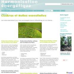 Chakras et Huiles essentielles - Harmonisation énergétique